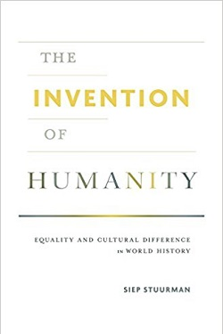 The invention of humanity : equality and cultural difference in world history