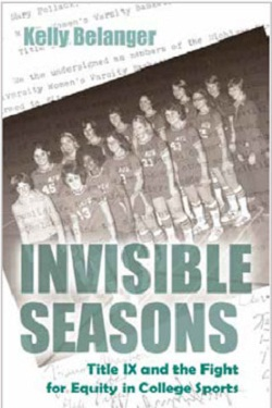 Invisible seasons : Title IX and the fight for equity in college sports