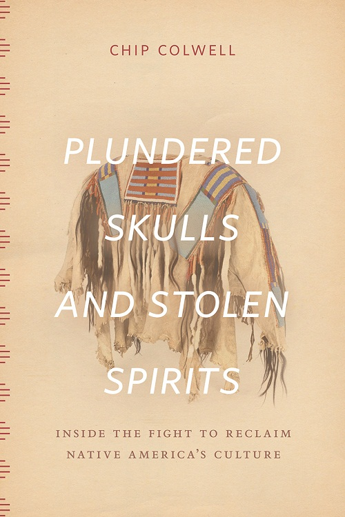 Plundered skulls and stolen spirits : inside the fight to reclaim native America's culture