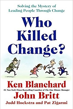 Who killed change? : solving the mystery of leading people through change