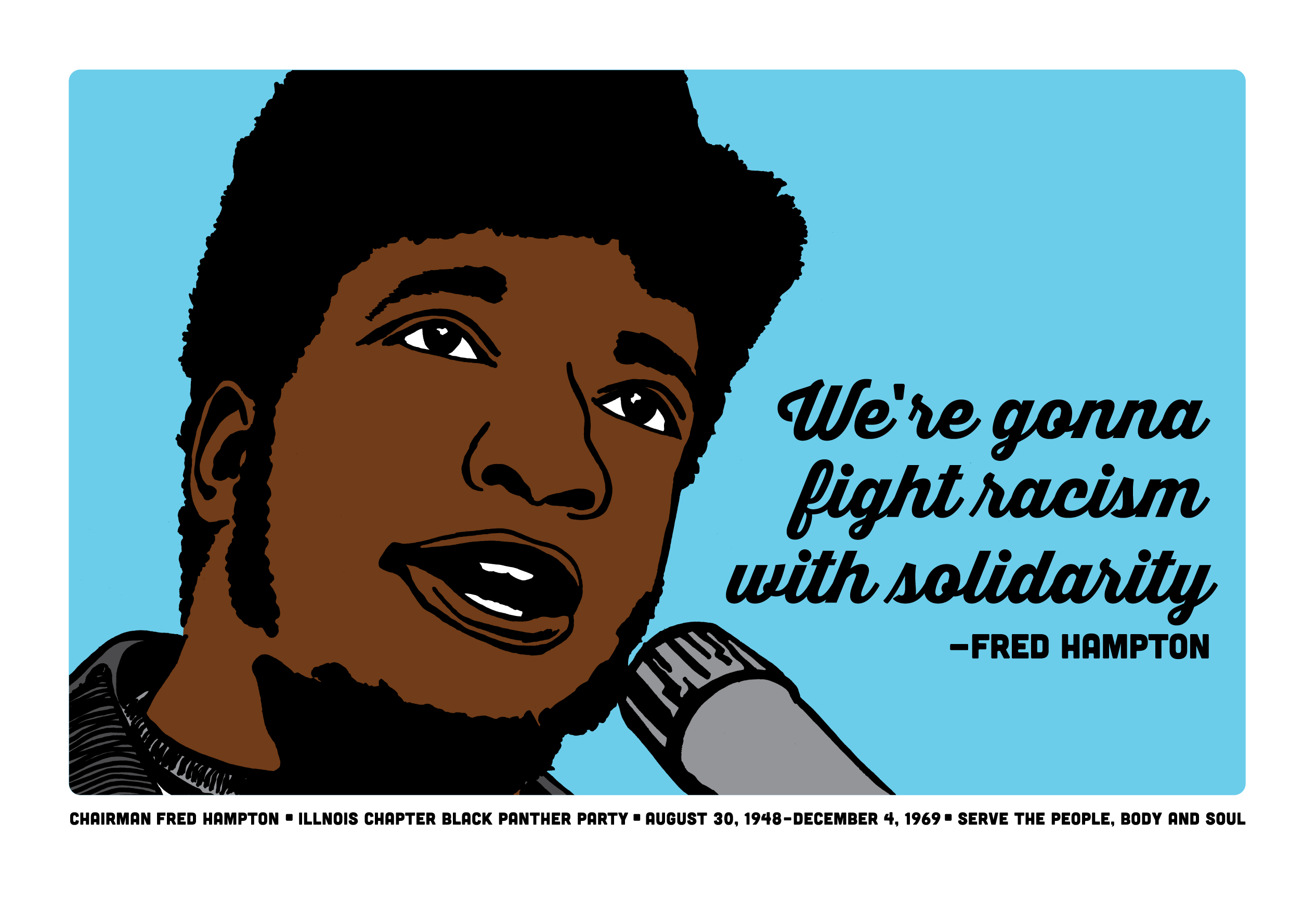 We're going to fight racism with solidarity - Fred Hampton