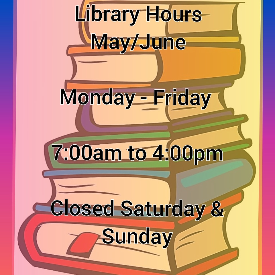 LIbrary hours May & June 2021