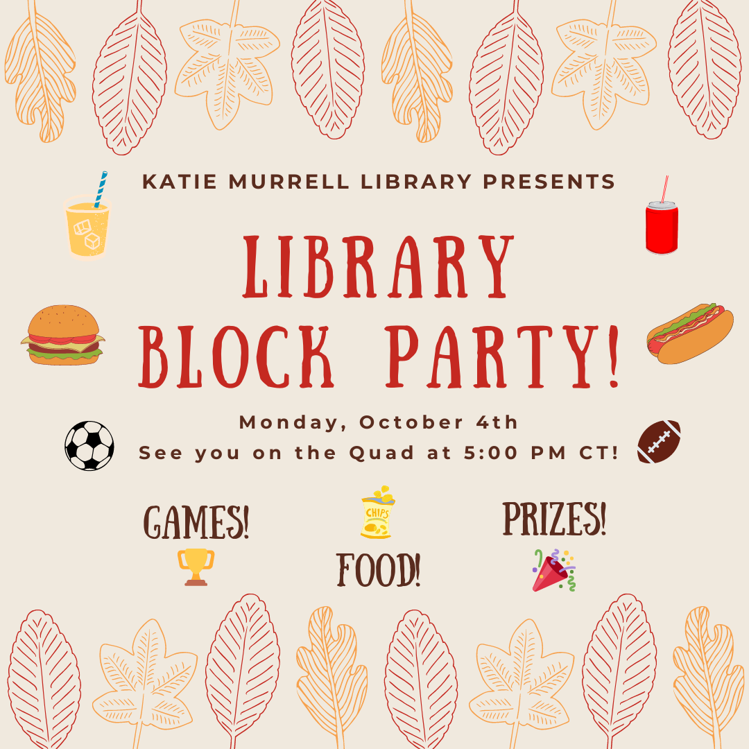 Library Block Party October 4th @5pm on the Quad! Games, Food & prizes!