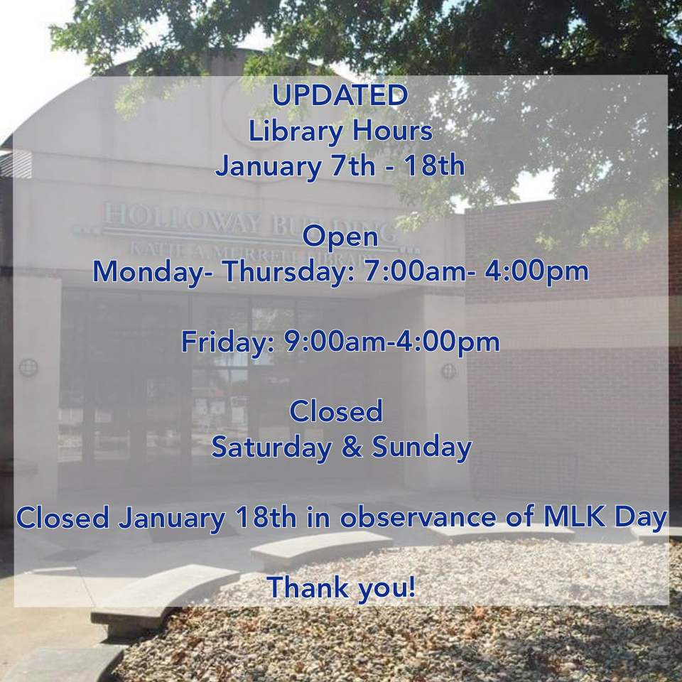 Library Hours for Winter break Jan 7th- 18th Open Monday- Thursday: 7am-4pm Friday 9am-4pm  Closed Saturday and Sunday CLosed for MLK Day