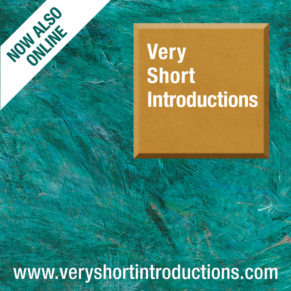 Very Short Introductions: Brilliant. Sharp. Inspiring. Now Online