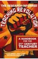 The Research-Informed Teaching Revolution : A Handbook for the 21st Century Teacher
