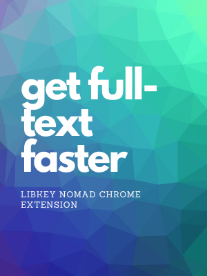 get full-text faster: LibKey Nomad Chrome Extension
