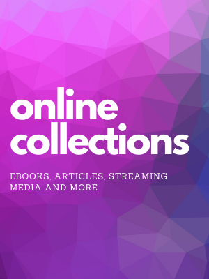 online collections: ebooks, articles, streaming media and more