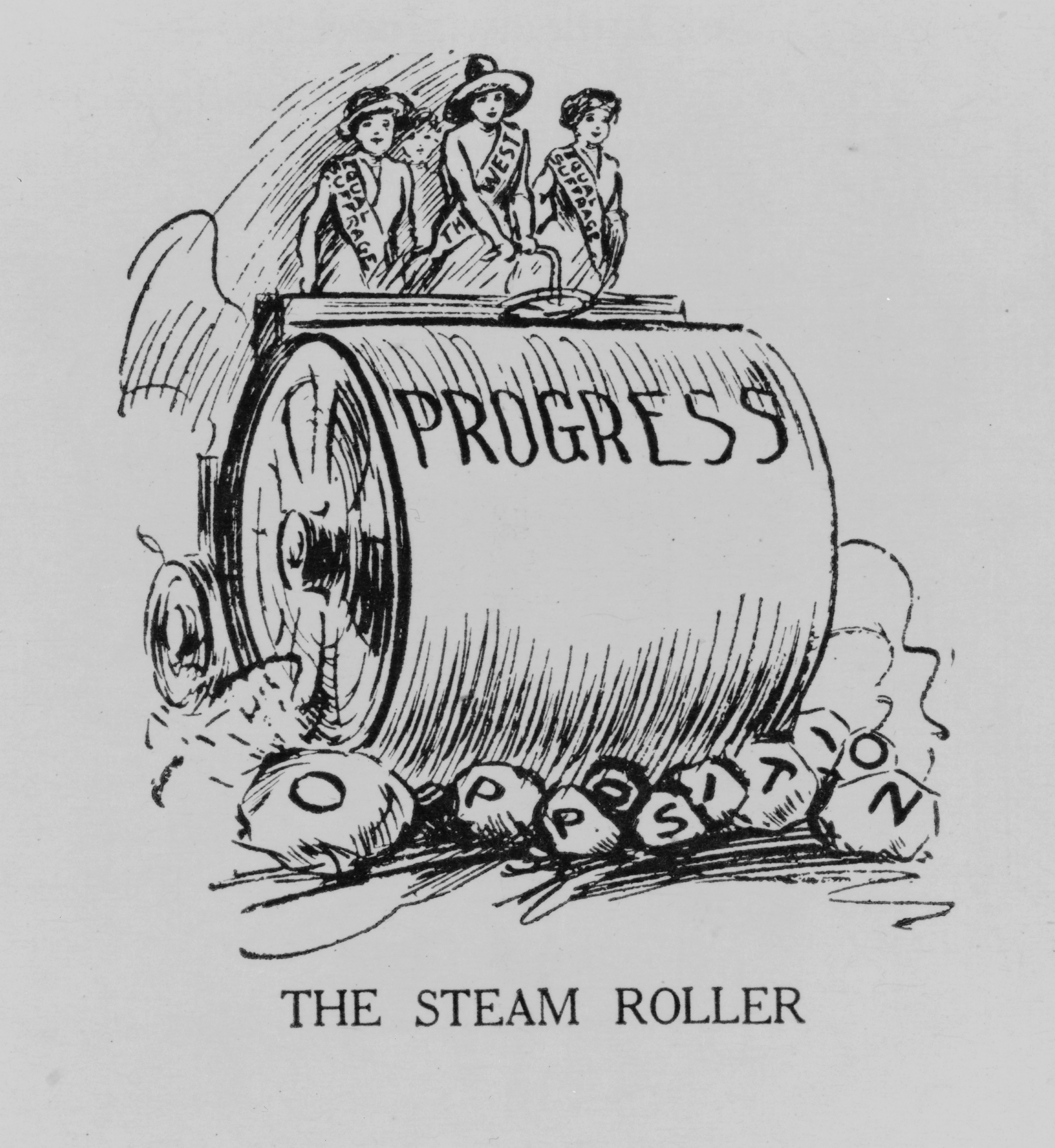 "A black and white cartoon drawing. Four women -- two wearing sashes that say ""equal suffrage,"" one wearing a sombrero-style hat and a sash that says ""the West,"" and one indistinct behind the other three--pilot a steamroller labeled ""Progress"" crushing rocks labeled ""Oppression"". Beneath the drawing are the words ""The Steam Roller"""