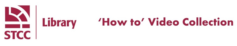 STCC Library Logo with words 'How To Video Collection'
