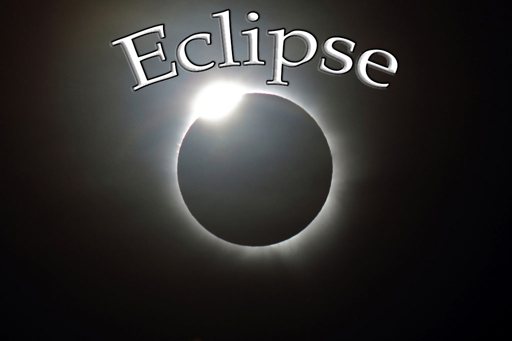 Image of total solar eclipse with text Eclipse.