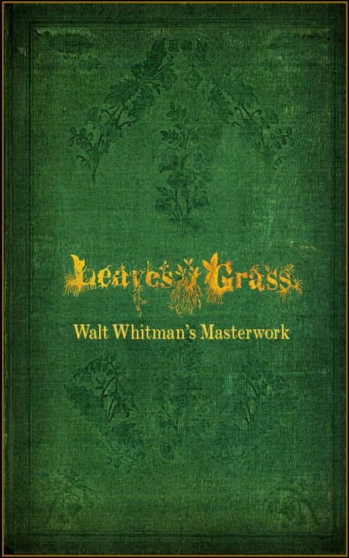 Leaves of Grass: Walt Whitman's Masterwork