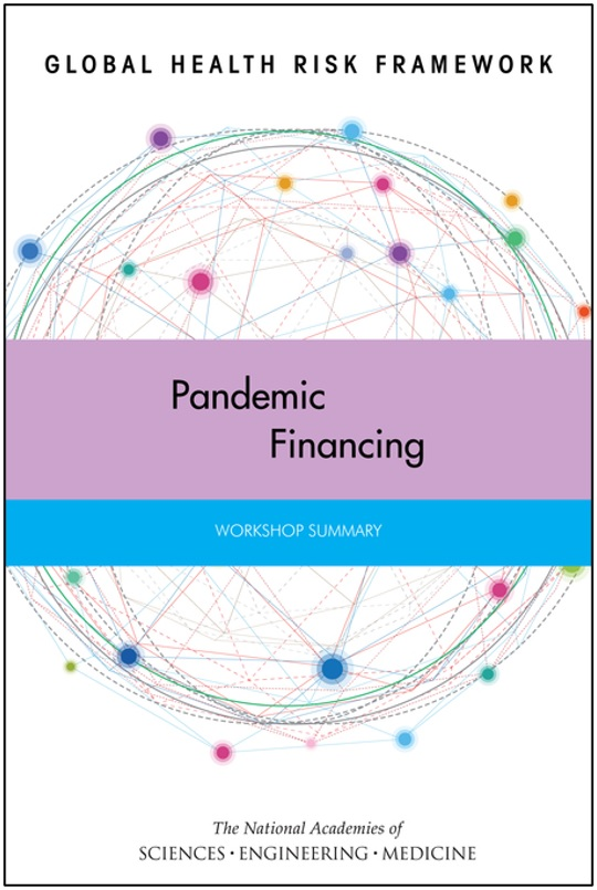 Global Health Risk Framework: Pandemic Financing: Workshop Summary