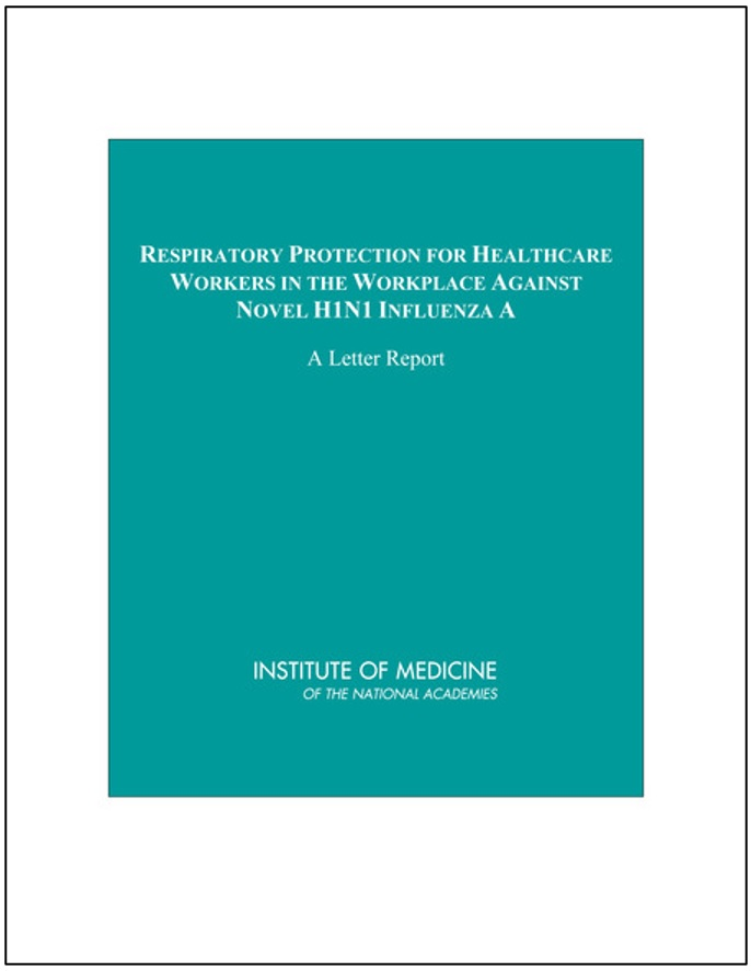 Respiratory Protection for Healthcare Workers in the Workplace Against Novel H1N1 Influenza A:  A Letter Report