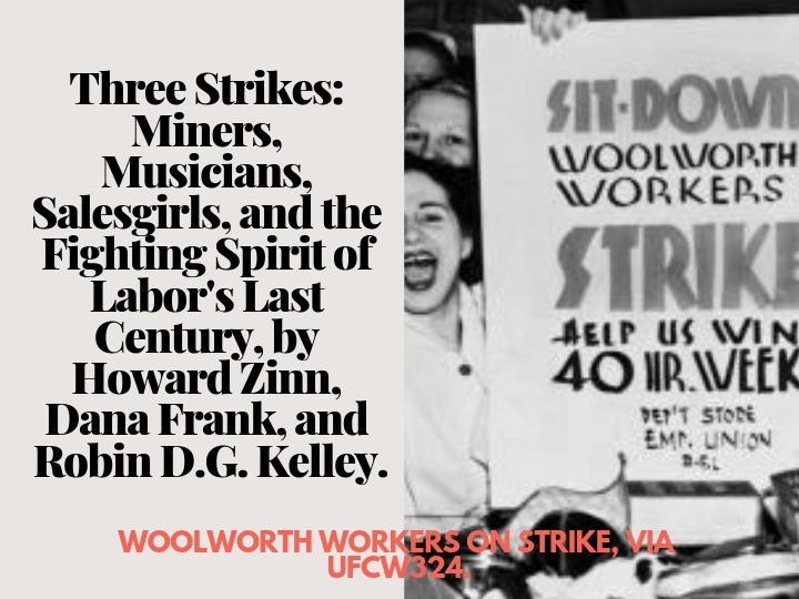 Woolworth's retail worker on strike with text recommending eBook Three strikes : miners, musicians, salesgirls, and the fighting spirit of labor's last century