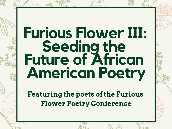 Slide promoting Furious Flower III: Seeding the Future of African American Poetry, featuring the poets of the Furious Flower Poetry Conference