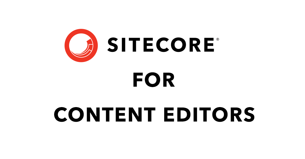 Sitecore for Content Editors