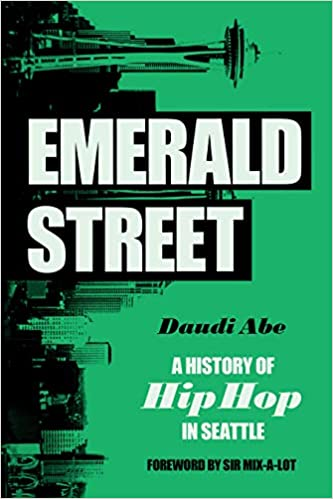 book cover: Emerald Street : a history of hip hop in Seattle