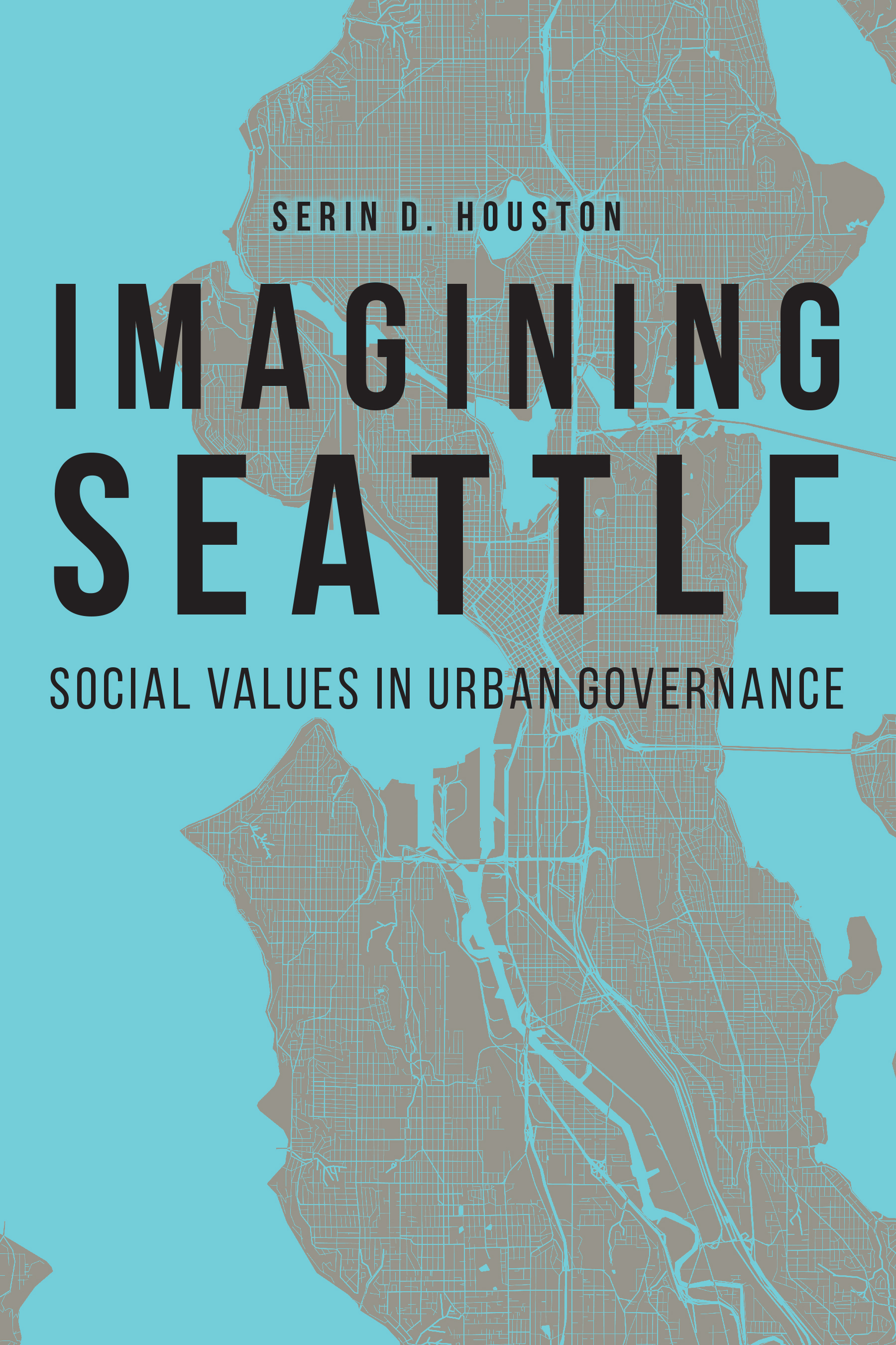 book cover: Imagining Seattle: Social Values in Urban Governance
