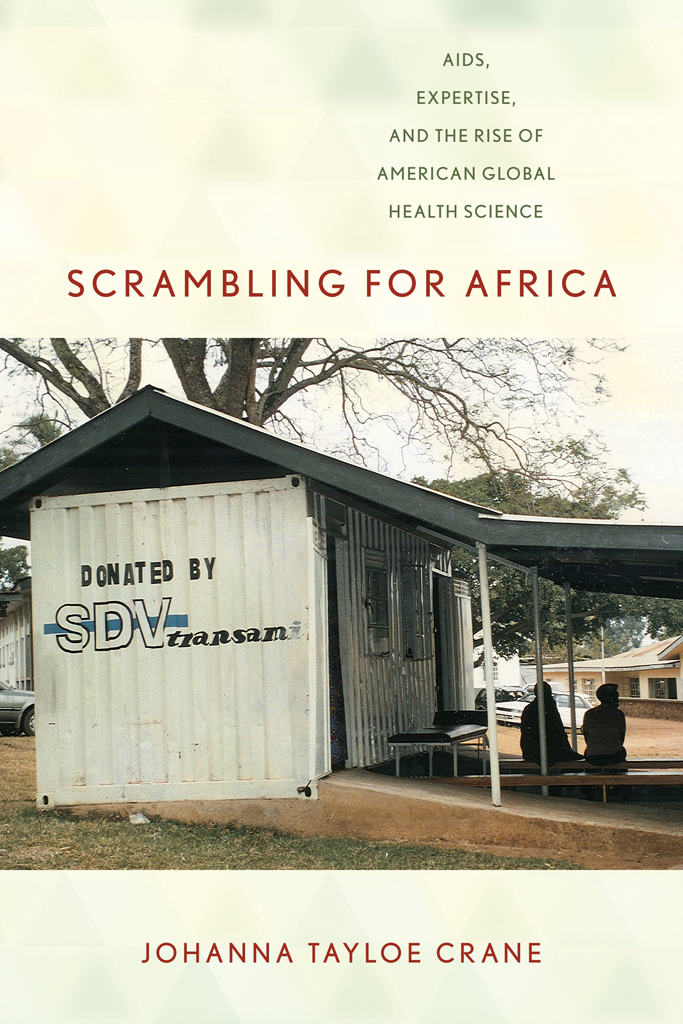 book cover: Scrambling for Africa: AIDS, Expertise, and the Rise of American Global Health Science