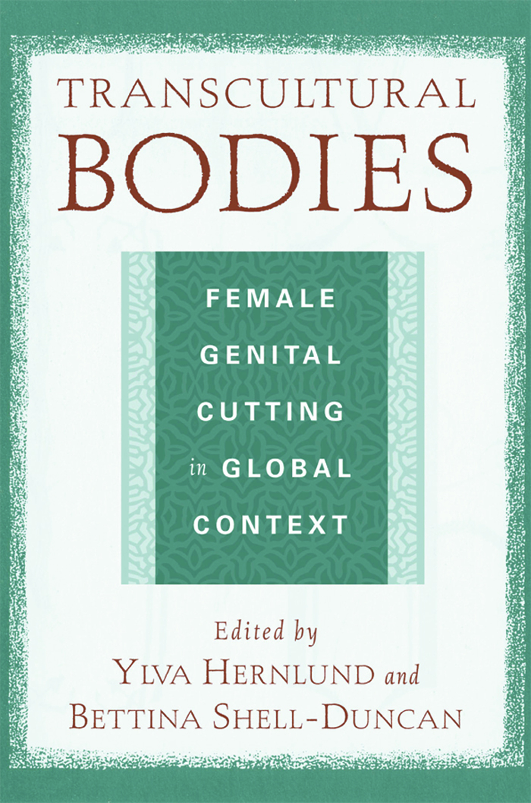 book cover: Transcultural Bodies: Female Genital Cutting in Global Context