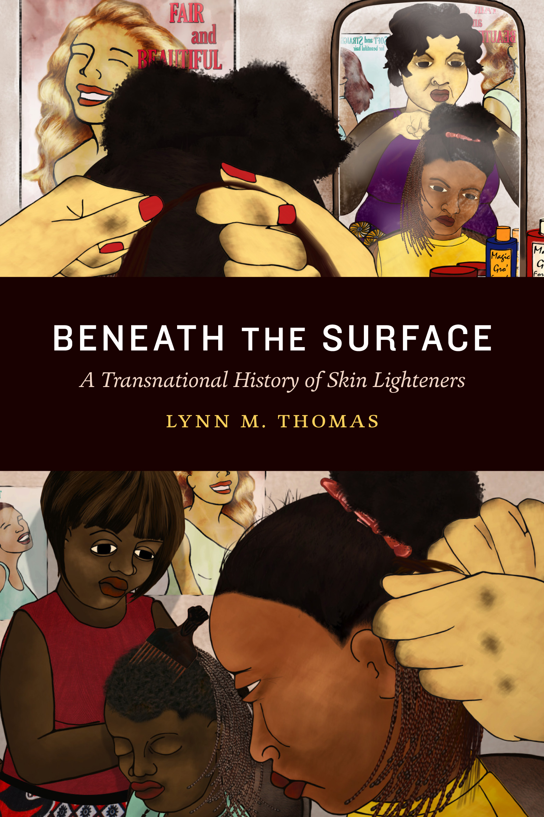 book cover: Beneath the Surface: A Transnational History of Skin Lighteners