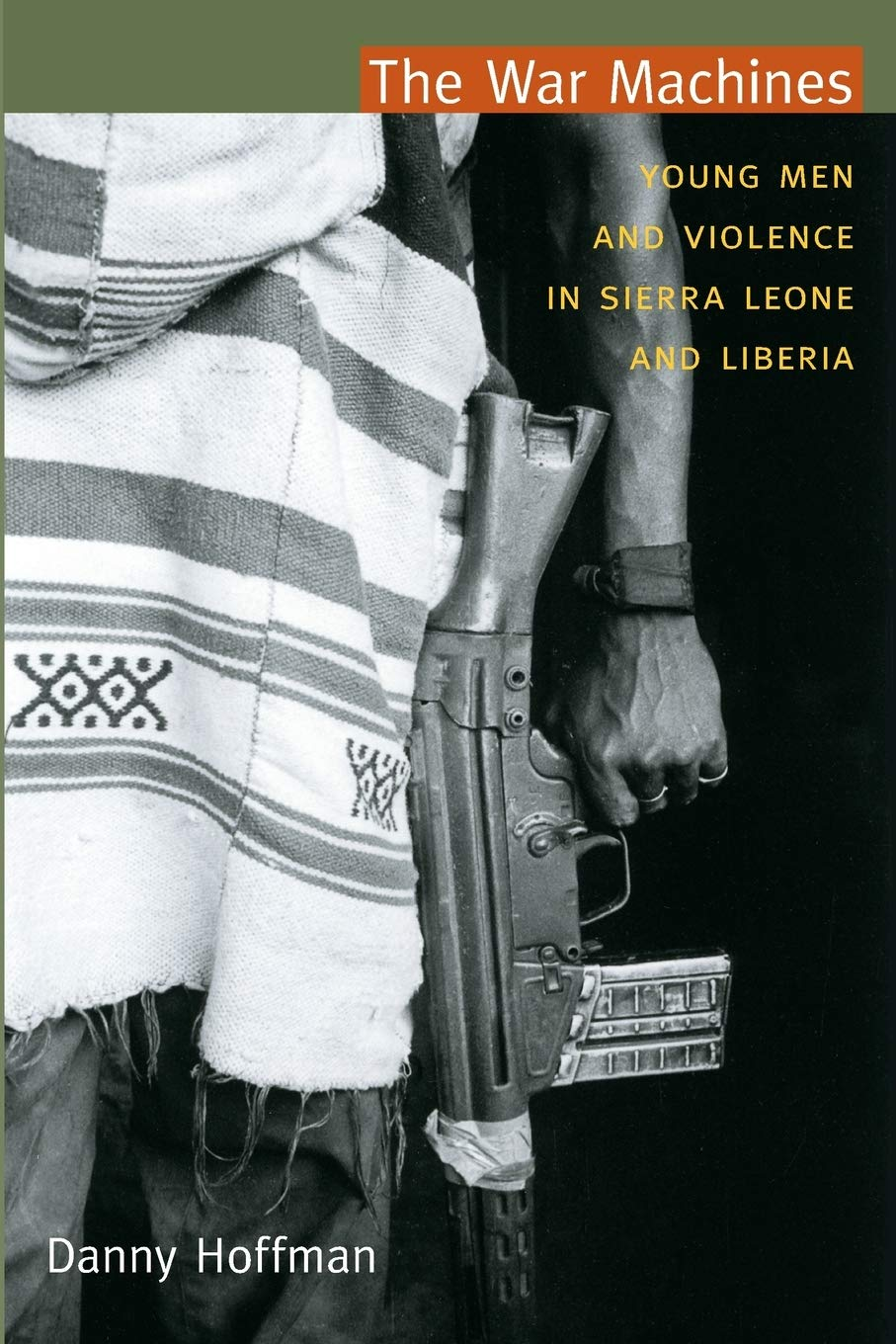 book cover: The War Machines: Young Men and Violence in Sierra Leone and Liberia