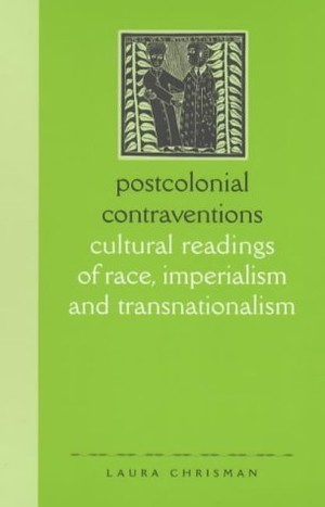 book cover: Postcolonial Contraventions: Cultural Readings of Race, Imperialism and Transnationalism