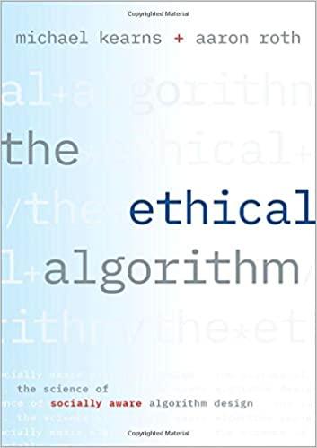 book cover: The Ethical Algorithm : the Science of Socially Aware Algorithm Design