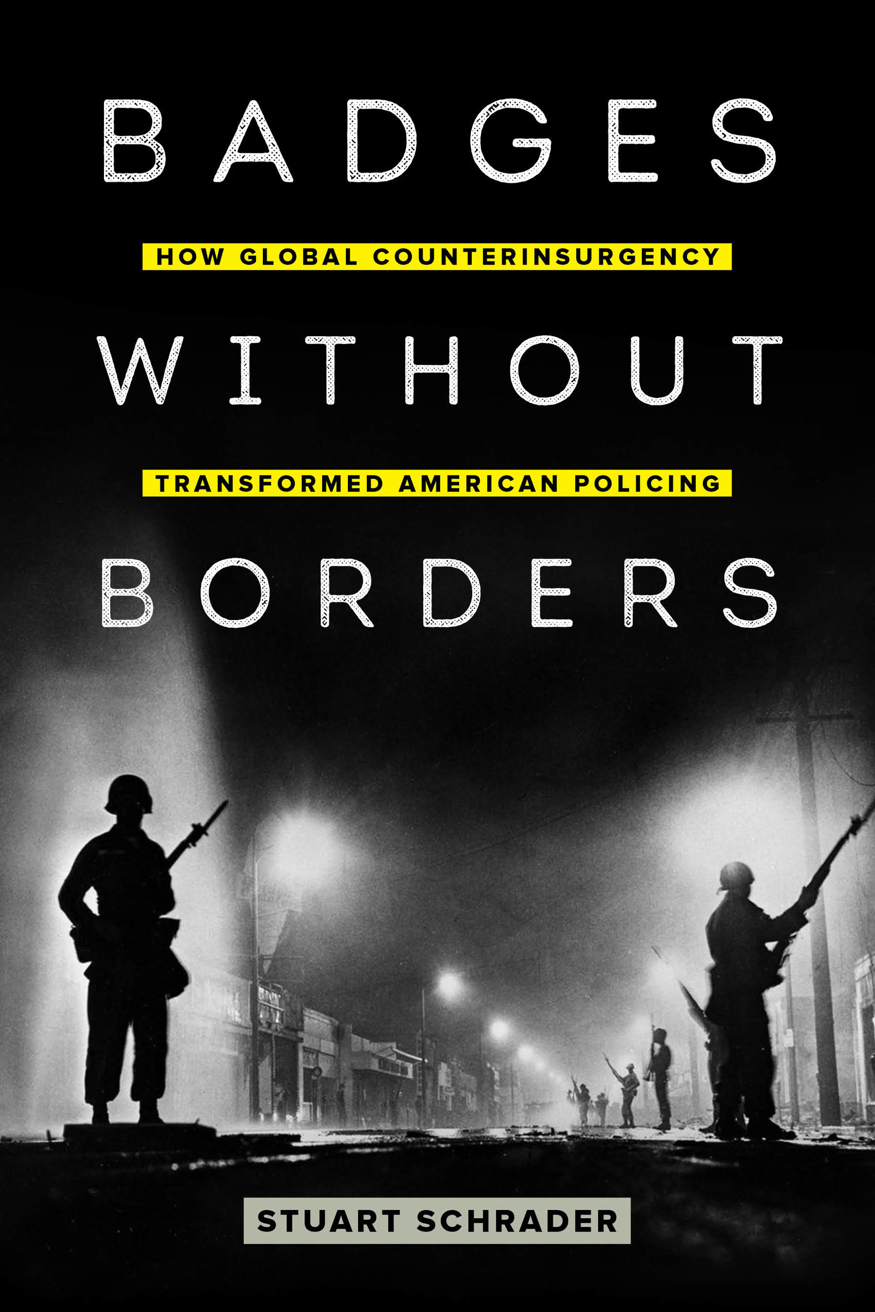 book cover: Badges without borders : how global counterinsurgency transformed American policing