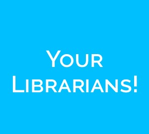 Link: Your Librarians!