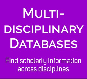 Link: Multidisciplinary Databases - Find scholarly information across disciplines