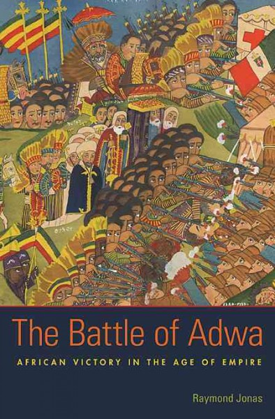 book cover: The Battle of Adwa: African Victory in the Age of Empire