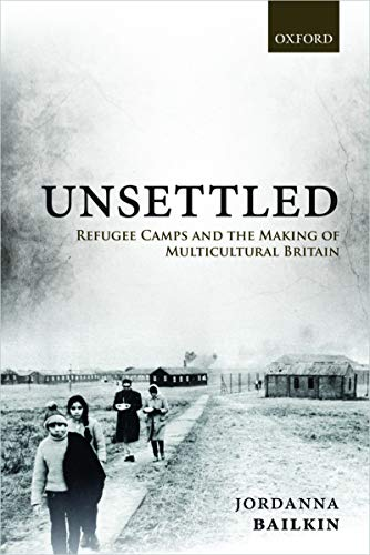 book cover: Unsettled: Refugee Camps and the Making of Multicultural Britain