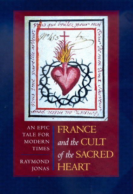 book cover: France and the Cult of the Sacred Heart: An Epic Tale for Modern Times