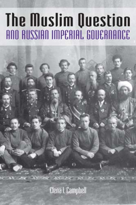 book cover: The Muslim Question and Russian Imperial Governance