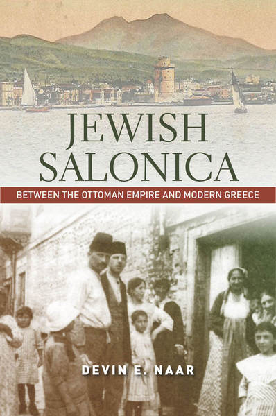 book cover: Jewish Salonica : Between the Ottoman Empire and Modern Greece