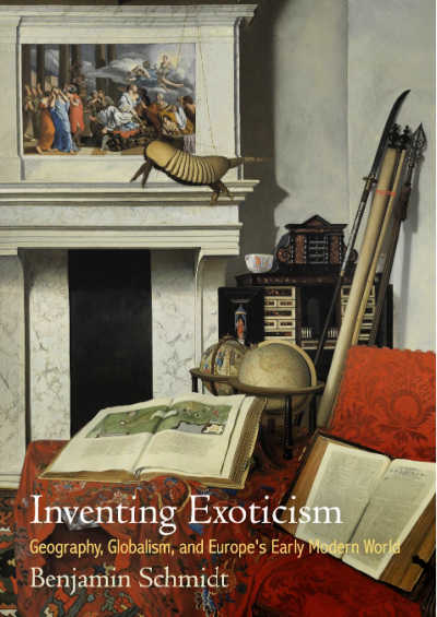 book cover: Inventing Exoticism: Geography, Globalism, and Europe's Early Modern World