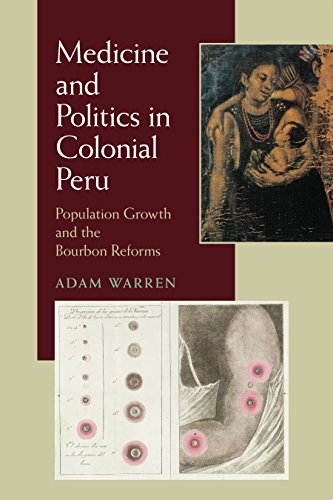 book cover: Medicine and Politics in Colonial Peru: Population Growth and the Bourbon Reforms