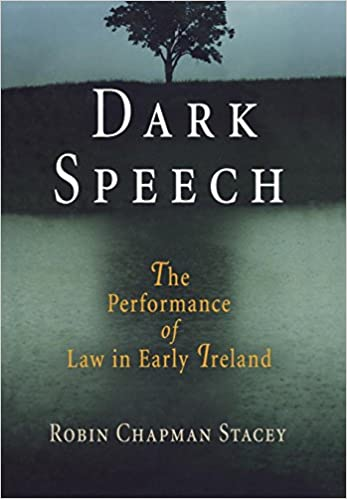 book cover: Dark Speech: The Performance of Law in Early Ireland