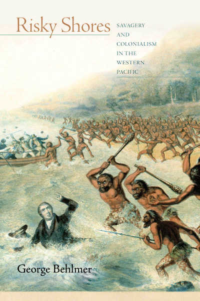 book cover: Risky Shores : Savagery and Colonialism in the Western Pacific