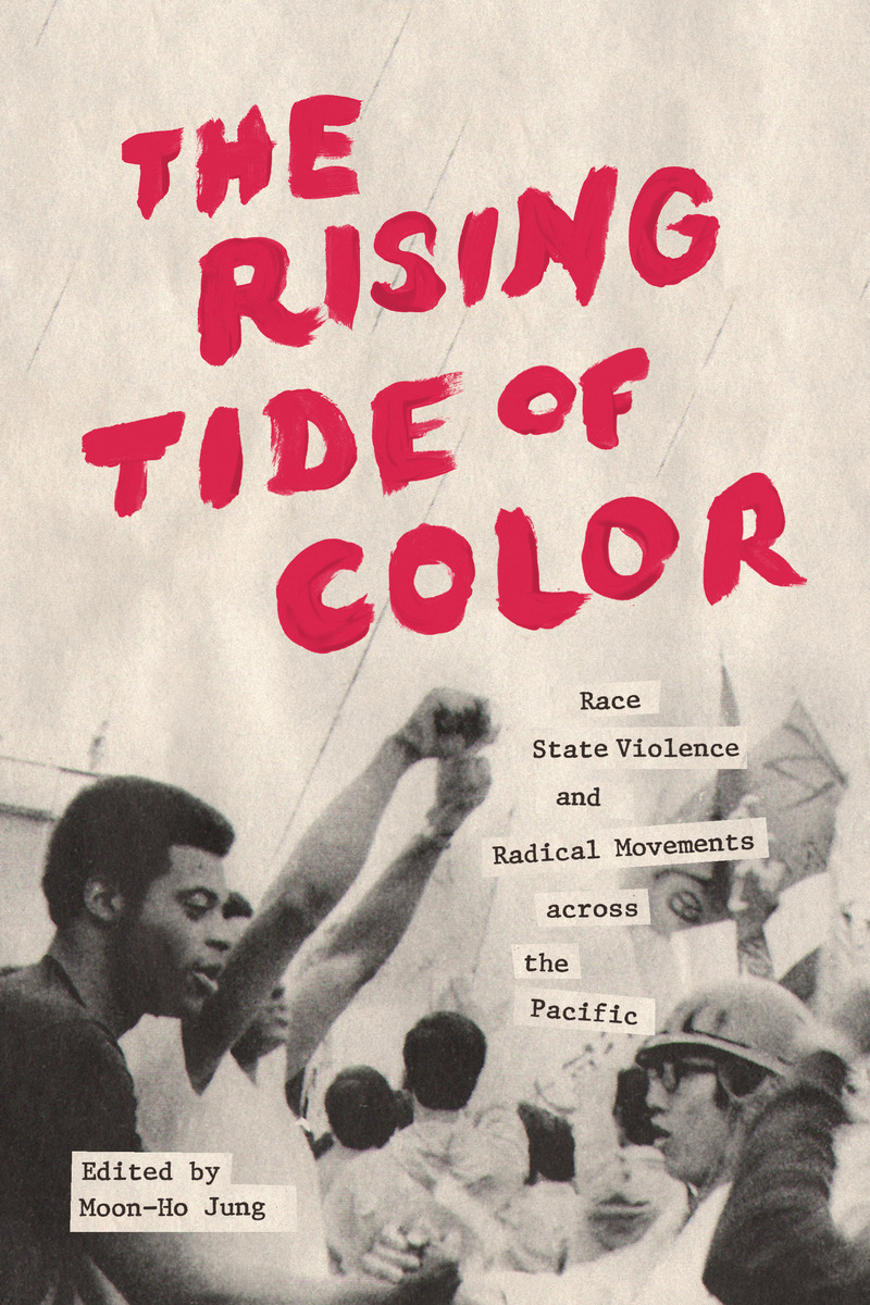 book cover: Rising Tide of Color: Race, State Violence, and Radical Movements across the Pacific