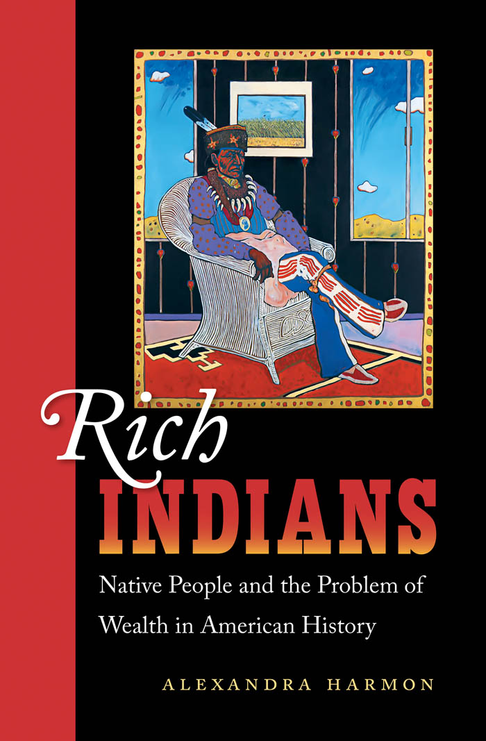 book cover: Rich Indians: Native People and the Problem of Wealth in American History