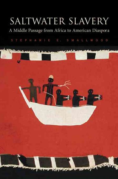 book cover: Saltwater Slavery : A Middle Passage from Africa to American Diaspora