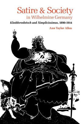 book cover: Satire and Society in Wilhelmine Germany: Kladderadatsch and Simplicissimus, 1890--1914