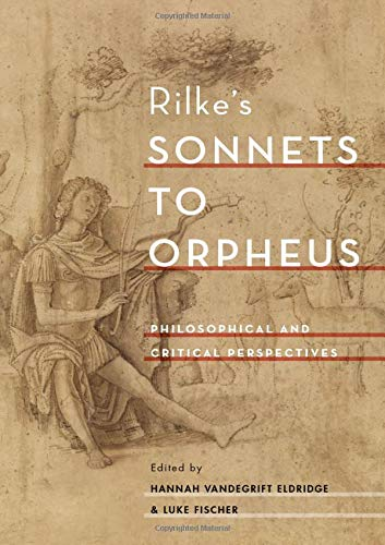 book cover: Rilke's Sonnets to Orpheus: Philosophical and Critical Perspectives