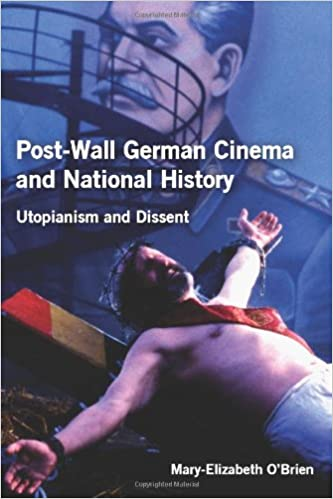 book cover: Post-Wall German Cinema and National History: Utopianism and Dissent