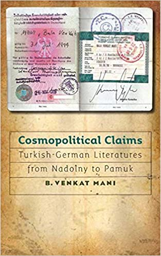 book cover: Cosmopolitical Claims : Turkish-German Literatures from Nadolny to Pamuk