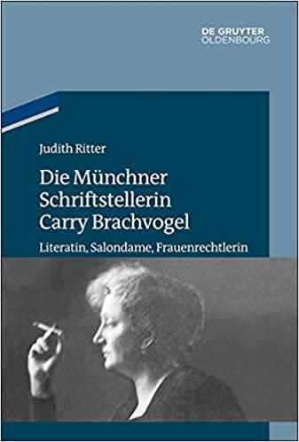 book cover: Die Münchner Schriftstellerin Carry Brachvogel : Literatin, Salondame, Frauenrechtlerin