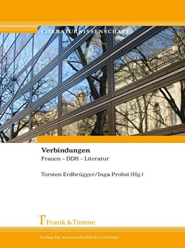 book cover: Verbindungen : Frauen – DDR – Literatur